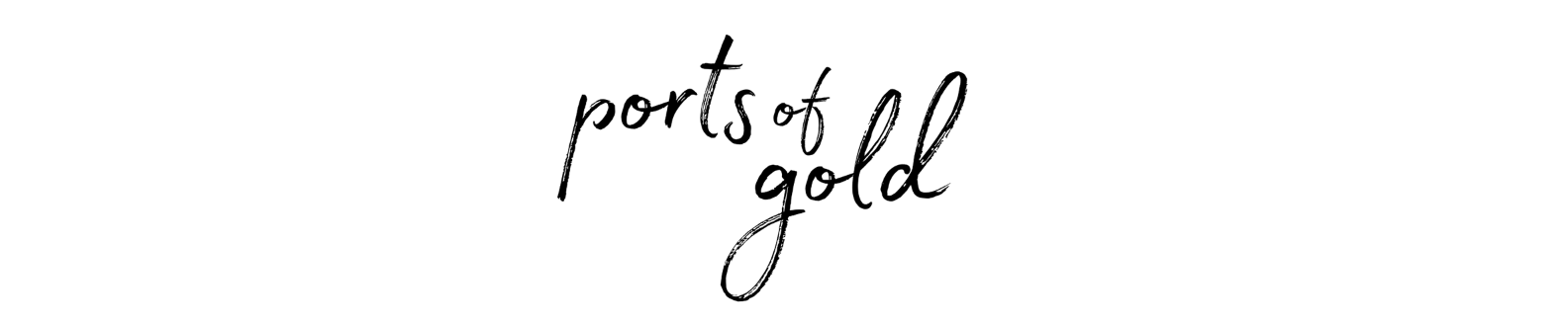 ports of gold